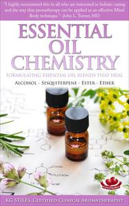 Essential Oil Chemistry - Formulating Essential Oil Blends that Heal - Alcohol - Sesquiterpene - Ester - Ether