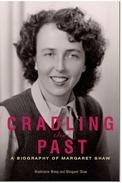 Cradling the Past a Biography of Margaret Shaw