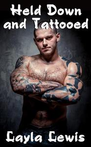 Held Down and Tattooed (a BDSM male dominant erotica)