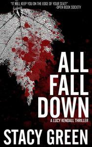 All Fall Down (Lucy Kendall #4)