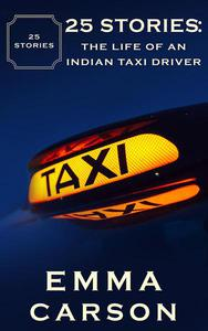 25 Stories: The Life of an Indian Taxi Driver
