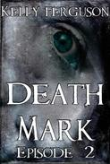 Death Mark: Episode 2