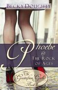 Phoebe and the Rock of Ages