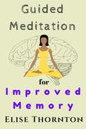 Guided Meditation  For Improved Memory