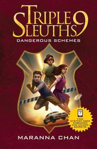Triple Nine Sleuths: Dangerous Schemes