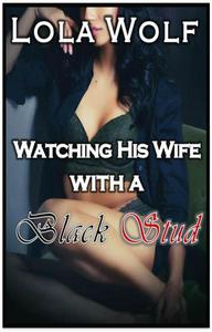 Watching His Wife with a Black Stud