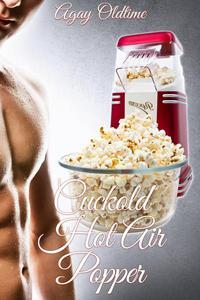 Cuckold Hot Air Popper