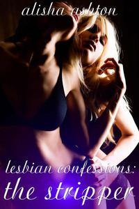 Lesbian Confessions: The Stripper