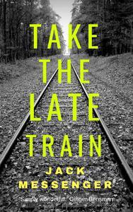 Take the Late Train