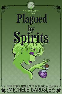 Plagued by Spirits