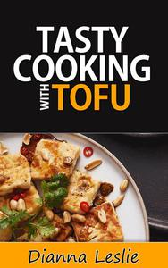Tasty Cooking With Tofu