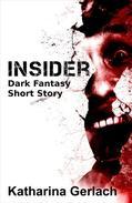 Insider: Dark Fantasy Short Story
