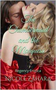 The Chambermaid and the Marquess