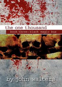 The One Thousand: Book Three: Black Magic Bus