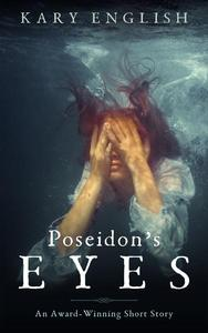Poseidon's Eyes: An Award-Winning Short Story