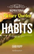 Habit Quotes: Inspirational Picture Quotes about Habits