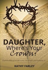 Daughter, Where's Your Crown?