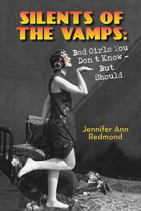 Silents of the Vamps: Bad Girls You Don't Know - But Should
