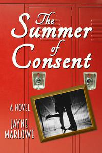 The Summer of Consent: A Novel
