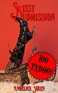 Sissy Submission (A Sissy Forced Feminization Erotica)
