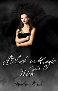 Black Magic Wish