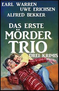 Das erste Mörder-Trio: Drei Krimis