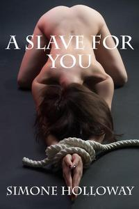 A Slave For You (Kidnapped By The Billionaire)