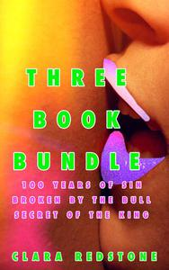 Three Book Bundle (BBW Erotic Adventure) (100 years of sin/Broken by the Bull/Secret of the king)