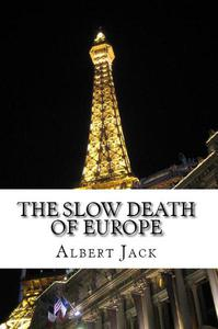 The Slow Death of Europe