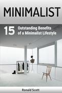 Minimalist: 15 Outstanding Benefits of a Minimalist Lifestyle