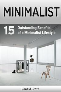 Minimalist: 15 Outstanding Benefits of a Minimalist Lifestyle
