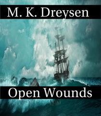 Open Wounds, A Novella of Beginnings