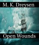Open Wounds, A Novella of Beginnings