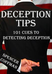 Deception Tips: 101 Cues To Detecting Deception