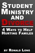 Student Ministry and Divorce: 4 Ways to Help Hurting Families
