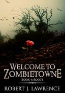 Welcome to Zombietowne: Roots