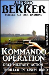 Drei Military Action Thriller - Kommando-Operation: Drei Military Action Thriller