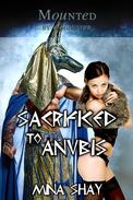 Mounted by a Monster: Sacrificed to Anubis