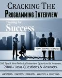 CRACKING THE PROGRAMMING INTERVIEW : 2000+ Que's, Concepts, Problems,Analysis & Solutions.