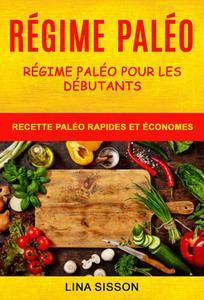 Régime Paléo: Régime Paléo Pour Les Débutants : Recette Paléo Rapides Et Économes