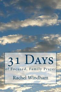31 Days of Focused, Family Prayer