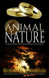 Animal Nature: A Gray Wolf Pack Paranormal Romance (The Animal Sagas - Thrown to the Wolves Book 2)