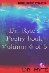 Dr. Ryte's Poetry Book Volumn 4 of 5