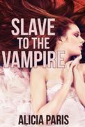 Slave to the Vampire (Paranormal BDSM Erotic Romance)
