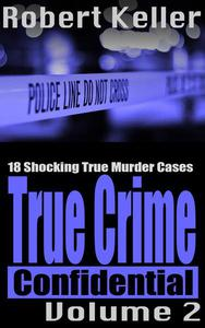True Crime Confidential Volume 2