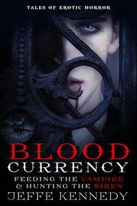 Blood Currency: Tales of Erotic Horror