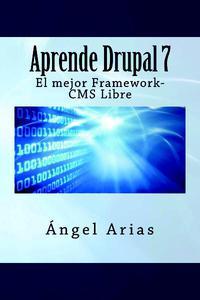 Aprende Drupal 7. El mejor Framework-CMS Gratuito