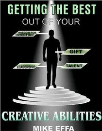 Getting the Best out of your Creative Abilities