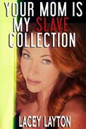 Your Mom is My Slave Collection (bundle, erotic hypnosis)