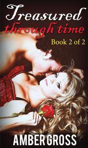 Treasured Through Time : Book 2 of 2